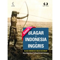 Kamus Blagar-Indonesia-Inggris; Blagar-Indonesian-English Dictionary