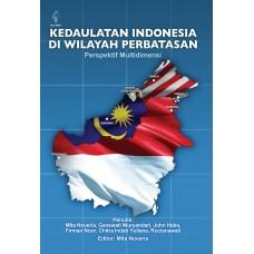KEDAULATAN INDONESIA DI WILAYAH PERBATASAN: PERSPEKTIF MULTIDIMENSI
