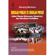 Sekolah Publik vs Sekolah Privat: dalam Wacana Kekuasaan, Demokrasi, dan Liberalisasi Pendidikan
