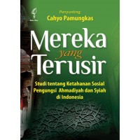 Mereka yang Terusir: Studi Tentang Ketahanan Sosial Pengungsi Ahmadiyah dan Syiah di Indonesia