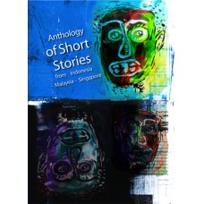 Anthology of Short Stories from Indonesia- Malaysia-Singapore