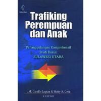 Trafiking Perempuan dan Anak: Penanggulangan Komprehensif Studi Kasus Sulawesi Utara