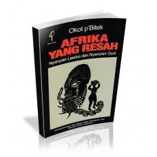 Afrika Yang Resah: Nyanyian Lawino dan Nyanyian Ocol (cetak ulang ke-2)