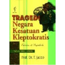 Tragedi Negara Kesatuan Kleptokratis: Catatan di Senjakala (print on demand)