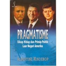 Pragmatisme Sikap Hidup dan Prinsip Politik Luar Negeri Amerika