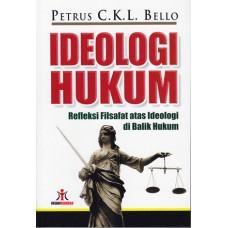 Ideologi Hukum: Refleksi Filsafat atas Ideologi di Balik Hukum