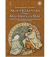 Akses Keadilan dan Migrasi Global: Kisah Perempuan Indonesia Pekerja Domestik di Uni Emirat Arab
