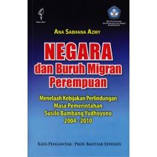 Negara dan Buruh Migran: Menelaah Kebijakan Perlindungan Masa Pemerintahan Susilo Bambang Yudhoyono