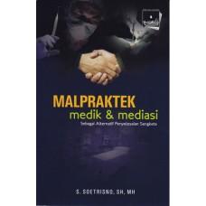 Malpraktek: Medik & Mediasi