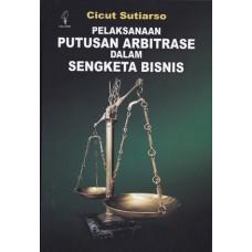Pelaksanaan Putusan Arbitrase Dalam Sengketa Bisnis