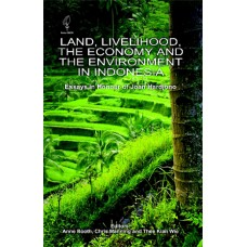 Land, Livelihood, the Economy and the Environment in Indonesia: Essays in Honour of Joan Hardjono