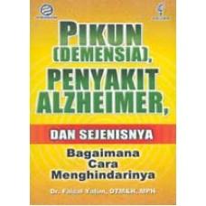 Pikun (Demensia) Penyakit Alzheimer dan Sejenisnya