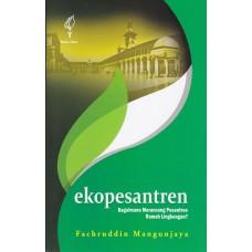 Ekopesantren: Bagaimana Merancang Pesantren Ramah Lingkungan?
